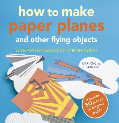 How to Make Paper Planes By Ono, Mari